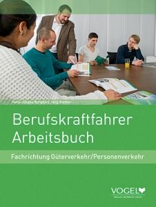 Arbeitsbuch für Berufskraftfahrer - Lernhilfe für Berufsanfänger - Selbstkontrolle für Profi´s